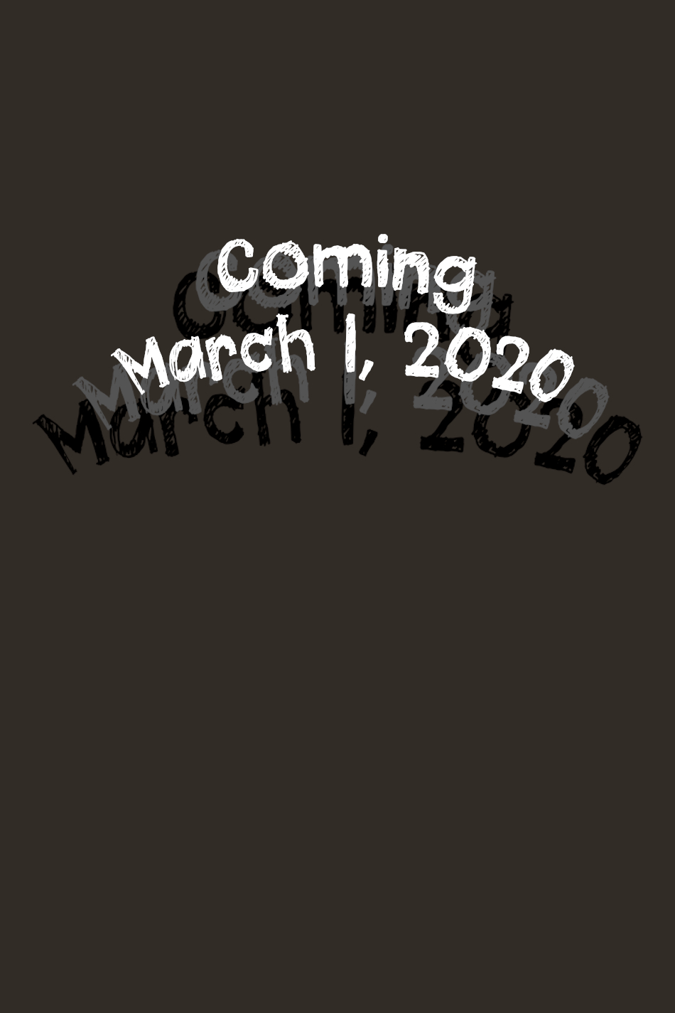 Coming March 1, 2020